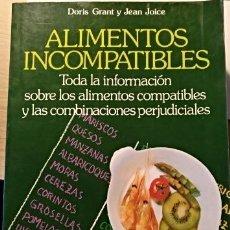 Libros de segunda mano: ALIMENTOS INCOMPATIBLES. - GRANT/JOICE, DORIS/JEAN.. Lote 143234800