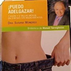 Libros de segunda mano: ¡PUEDO ADELGAZAR! 7 KILOS Y 3 TALLAS MENOS EN 3 MESES SIN MEDICAMENTOS. - MONEREO, DRA. SUSANA.. Lote 143234808