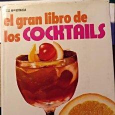 Libros de segunda mano: EL GRAN LIBRO DE LOS COCKTAILS. - GOTARDA, JOSE Mª.. Lote 143234954