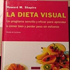 Libros de segunda mano: LA DIETA VISUAL. UN PROGRAMA SENCILLO Y EFICAZ PARA APRENDER A COMER BIEN Y PERDER PESO SIN ESFUERZO. Lote 143234974