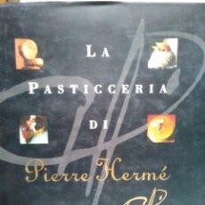 Libros de segunda mano: LA PASTICCERIA DI PIERRE HERME. EDIZIONI FINEDIT. 4°EDICION. 1999.. Lote 143297808