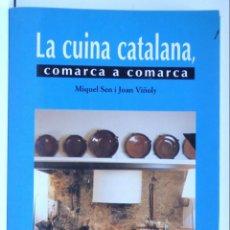 Libros de segunda mano: LA CUINA CATALANA, COMARCA A COMARCA - MIQUEL SEN I JOAN VIÑOLY - 1A ED.. Lote 143322654