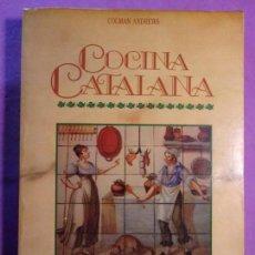 Libros de segunda mano: COCINA CATALANA / COLMAN ANDREWS / 1989. MARTÍNEZ ROCA. Lote 143346162