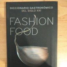 Libros de segunda mano: FASHION FOOD. JULIA PÉREZ. JOSÉ CARLOS CAPEL. AGUILAR. Lote 143541982