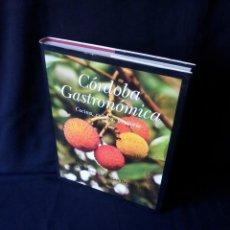 Libros de segunda mano: ALMUDENA VILLEGAS BECERRIL - CORDOBA GASTRONOMICA - COCINA, CULTURA, TERRITORIO - ALMUZARA 2012. Lote 144506050