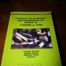 Libros de segunda mano: INVENTARIO DE PRODUCTOS AGROALIMENTARIOS DE CALIDAD DE CASTILLA Y LEÓN FERNANDO MOLINERO EUGENIO BA. Lote 144793541