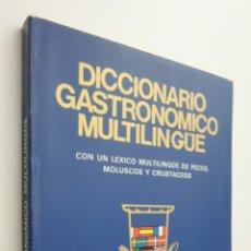 Libros de segunda mano: DICCIONARIO GASTRONÓMICO MULTILINGÜE - FRANCO CAÑERO, JUAN DE DIOS. Lote 145461533
