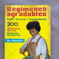 Libros de segunda mano: REGÍMENES AGRADABLES PARA SANOS Y ENFERMOS (300 APETITOSAS RECETAS). DR. VANDER 1979.. Lote 145712177