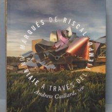 Libros de segunda mano: MARQUES DE RISCAL. UN VIAJE A TRAVES DEL TIEMPO. ANDREW CAILLARD, MW. Lote 145842422