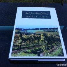Libros de segunda mano: ROBERT E. WHITE. SOILS FOR FINE WINES. ED. OXFORD UNIVERSITY PRESS, 2003. Lote 227230931