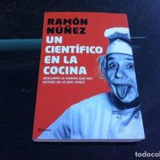 Libros de segunda mano: RAMÓN NUÑEZ. UN CIENTÍFICO EN LA COCINA. ED. PLANETA, 2007. Lote 147560836
