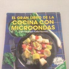 Libros de segunda mano: EL GRAN LIBRO DE LA COCINA CON MICROONDAS. JUDITH FERGUSON-CELIA NORMAN. ED. TEMAS DE HOY 1987. Lote 146308036