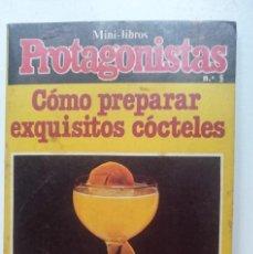 Libros de segunda mano: MINILIBRO - PROTAGONISTAS N 5 - COMO PREPARAR EXQUISITOS COCTELES. Lote 146447134