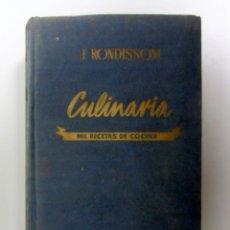 Libros de segunda mano: CULINARIA. MIL RECETAS DE COCINA. J. RONDISSONI. 598 PÁGINAS. TAPA DURA. Lote 146550074