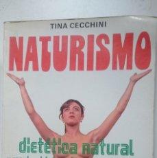 Libros de segunda mano: NATURISMO - DIETETICA NATURAL Y RECETAS BASICAS DE COCINA VEGETARIANA. Lote 146595682