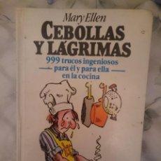 Libros de segunda mano: CEBOLLAS Y LAGRIMAS -999 TRUCOS INGENIOSOS PARA EL PARA ELLA EN LA COCINA. Lote 146596898