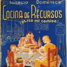 Libros de segunda mano: COCINA DE RECURSOS (DESEO MI COMIDA) - IGNACIO DOMÉNECH - BARCELONA, S/F (C. 1940) - MUY VALORADO. Lote 211265706