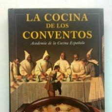 Libros de segunda mano: LA COCINA DE LOS CONVENTOS.ACADEMIA DE LA COCINA ESPAÑOLA - CÍRCULO DE LECTORES - AÑO 1997. Lote 147554870