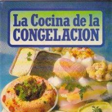 Libros de segunda mano: LA COCINA DE LA CONGELACIÓN * REYNOLDS * RECETAS * COCINA *HOSTELERÍA * ALIMENTOS CONGELADOS *. Lote 147558302