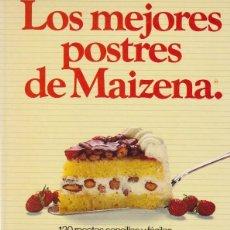 Libros de segunda mano: LOS MEJORES POSTRES CON MAIZENA * RECETAS COCINA * REPOSTERÍA * TARTAS *. Lote 147558510