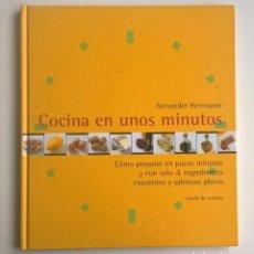 Libros de segunda mano: COCINA EN UNOS MINUTOS,DE ALEXANDER HERRMANN - CÍRCULO DE LECTORES - AÑO 2000. Lote 147568298