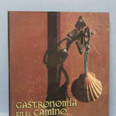 Libros de segunda mano: GASTRONOMIA EN EL CAMINO DE SANTIAGO. Lote 147595034
