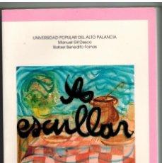 Livres d'occasion: A ESCULLAR. MANUEL GIL DESCO. RAFAEL BENEDITO FORNAS, CAJA SEGORBE. 1991.. Lote 147689726