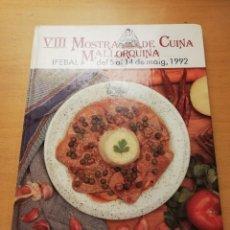 Libros de segunda mano: VIII MOSTRA DE CUINA MALLORQUINA. DEL 5 AL 14 DE MAIG, 1992. Lote 147728158