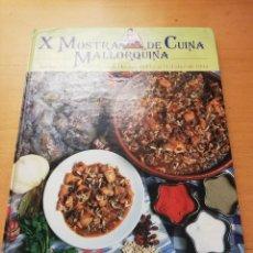 Libros de segunda mano: X MOSTRA DE CUINA MALLORQUINA. DEL 12 AL 21 D'ABRIL DE 1994. Lote 147728542