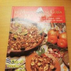 Libros de segunda mano: XV MOSTRA DE CUINA MALLORQUINA. DEL 14 AL 23 D'ABRIL, 1999. Lote 189587156
