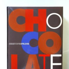 Libros de segunda mano: CHOCOLATE / CHRISTOPHE FELDER / EVEREST 2014. Lote 147736834