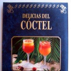 Libros de segunda mano: DELICIAS DEL COCTEL. RECETAS DE COCTELES. Lote 147755630