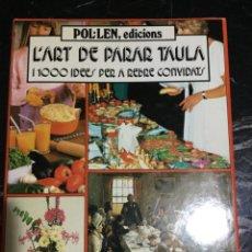 Libros de segunda mano: EL ART DE PARAR TAULA ANY 1984. Lote 147784686