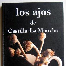 Libros de segunda mano: LOS AJOS DE CASTILLA-LA MACHA, DE ENRIQUE CALDUCH. Lote 147789134