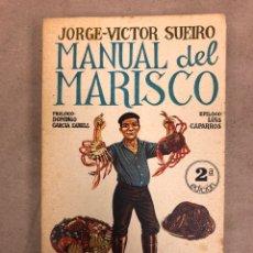 Libros de segunda mano: MANUAL DEL MARISCO. JORGE VICTOR SUEIRO. PENTHALON EDICIONES 1981.. Lote 148470261
