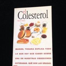 Libros de segunda mano: EL COLESTEROL,MANUEL TOHARIA,EDITORIAL ACENTO,AÑO 1977.. Lote 148557706