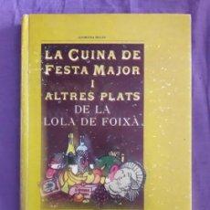 Libros de segunda mano: LA CUINA DE FESTA MAJOR I ALTRES PLATS DE LA LOLA DE FOIXA / GEORGINA REGAS / EDI. LA GAIA CIENC /. Lote 149204038