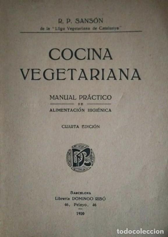 1920 COCINA VEGETARIANA. MANUAL PRÁCTICO DE ALIMENTACIÓN HIGIÉNICA. R.P. SANSÓN. 4ª EDICIÓN (Libros de Segunda Mano - Cocina y Gastronomía)