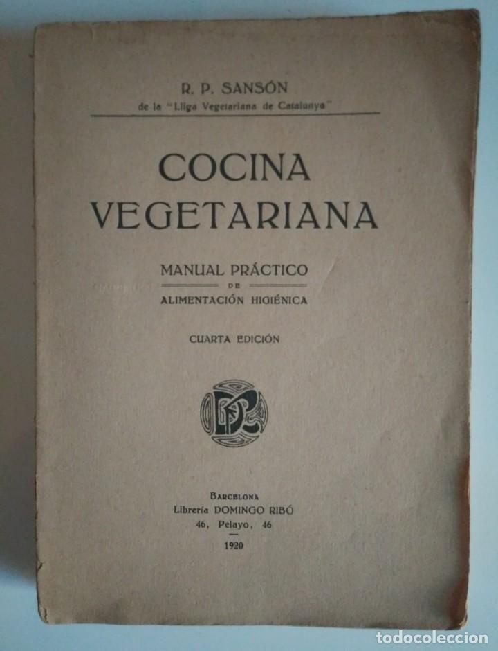 Libros de segunda mano: 1920 Cocina vegetariana. Manual práctico de alimentación higiénica. R.P. Sansón. 4ª edición - Foto 2 - 122184331