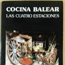 Libros de segunda mano: CATY JUAN DE CORRAL, COCINA BALEAR. LAS CUATRO ESTACIONES, CAJA BALEARES, 1985. Lote 149235278