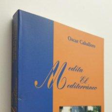 Libros de segunda mano: MEDITA EL MEDITERRÁNEO (COCINAR UNA CULTURA CON ALAIN DUCASSE) - CABALLERO VIDIRI, ÓSCAR. Lote 149342881