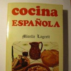 Libros de segunda mano: LIBRO COCINA ESPAÑOLA MIRELLE LAGRETT. Lote 149621138