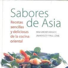 Libros de segunda mano: SABORES DE ASIA - NINA DREYER HENSLEY; JIM HENSLEY; PAUL LOWE. Lote 149739082