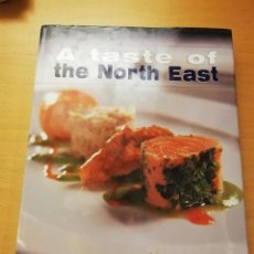 Libros de segunda mano: A TASTE OF THE NORTH EAST. INSPIRED RECIPE IDEAS FROM THE REGION'S FINEST CHEFS. Lote 150539326