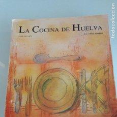 Libros de segunda mano: LA COCINA DE HUELVA - REMEDIOS REY - BERNARDO ROMERO - DIPUTACIÓN PROVINCIAL HUELVA - 1990. Lote 188822650