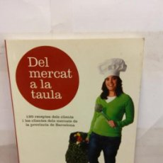 Libros de segunda mano: BJS.DEL MERCAT A LA TAULA.EDT, DIPUTACIO BARCELONA... Lote 151357082