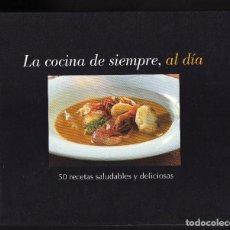 Libros de segunda mano: LA COCINA DE SIEMPRE, AL DÍA · 50 RECETAS SALUDABLES Y DELICIOSAS · EDICIONS 62, 2006 · . Lote 151518550