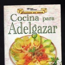 Libros de segunda mano: COCINAR EN CASA: COCINA PARA ADELGAZAR · SERVILIBRO EDICIONES, 1999 (64 PÁGINAS ILUSTRADAS) . Lote 151520214