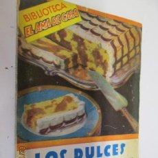 Libros de segunda mano: LOS DULCES. POR G. BERNARD DE FERRER. BIBLIOTECA DEL AMA DE CASA. EDITORIAL MOLINO 1962.. Lote 151523674