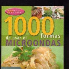Libros de segunda mano: 1000 FORMAS DE USAR EL MICROONDAS - SERVILIBRO EDICIONES - (277 RECETAS DE COCINA) - 352 PÁGINAS -. Lote 151526946